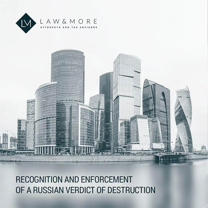 Recognition and enforcement of a Russian verdict of destruction