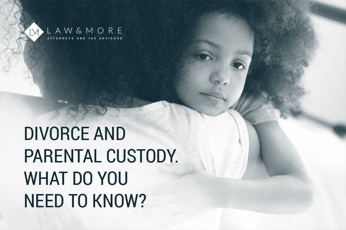 Divorce and Parental Custody. Wat moatte jo witte?